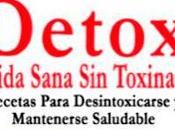 """Libro recomendado: """"DETOX Vida sana toxinas recetas procedentes distintas regiones mundo para desintoxicarse mantenerse saludable""""."""
