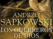 guerreros dios andrzej sapkowski