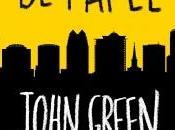 Reseña #257: Ciudades Papel John Green
