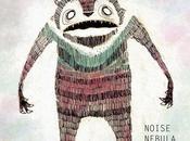 Descubre: Noise Nebula, sabor clásico encerrado descarada juventud
