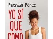 Patricia Pérez: Como. Para Adelgazar Comer