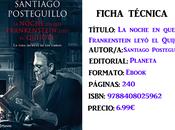 Reseña: noche Frankenstein leyó Quijote, Santiago Posteguillo