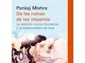 """ruinas imperios rebelión contra Occidente metamorfosis Asia"""""""