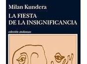 fiesta insignificancia, Milan Kundera
