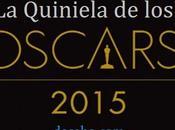 Preparando Quiniela Oscars 2015: Estos nominados categorías