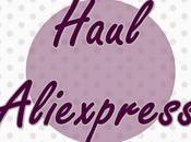 Haul Aliexpress Vol.