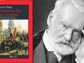 """Historia crimen"" Victor Hugo (Hermida Editores, 2014) Leer"