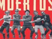 Toreros Muertos celebran aniversario gira disco directo