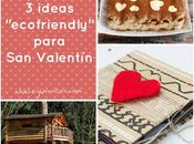 "ideas ""ecofriendly"" para Valentín"