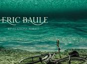 Eric baule: revelations adrift