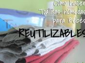 Cómo hacer toallitas húmedas para bebé, reutilizables!!!