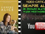 """Vídeo-crítica """"Siempre Alice"""", Richard Glatzer Wash Westmoreland"""