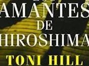 Reseña: amantes Hiroshima Toni Hill