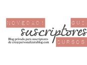 Nuevo blog privado para suscriptores creaypersonalizatublog!