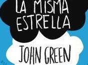 Reseña Bajo misma estrella John Green