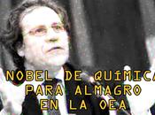 Almagro timón OEA, apunto para concederle Premio Nobel Química
