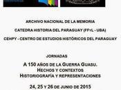 Jornadas Historia: años Guerra Guasu. Hechos contextos. Historiografía representaciones.