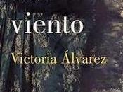 Reseña: Contra fuerza viento, Victoria Álvarez.