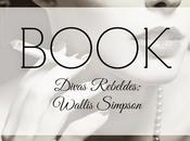 "Book. ""divas rebeldes"" cristina morató: wallis simpson"