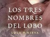 Reseña: tres nombres lobo Lola P.Nieves