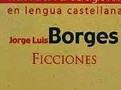 """""""Ficciones"""", Jorge Luis Borges"""