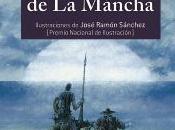 """ingenioso hidalgo Quijote Mancha"""", Miguel Cervantes (Ilustraciones José Ramón Sánchez)"""
