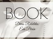 """Book. """"divas rebeldes"""" cristina morató: perón"""