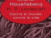 H.P. Lovecraft: contra mundo, vida.