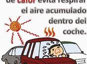 Atencion, dias calor respires aire acumulado dentro coche