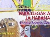 'Para llegar Habana', Enrique Sacerio-Garí