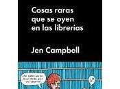 Reseña Cosas raras oyen librerías Campbell
