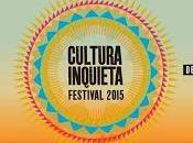 Cultura Inquieta 2015: Freedonia, Pegatina, Malikian, Mártires Compás, Siniestro Total, Nacho Vegas...