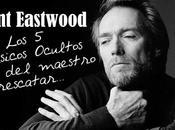 Clásicos Ocultos maestro Clint Eastwood rescatar