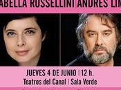 Encuentro isabella rossellini jueves horas, teatros canal