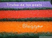Cómo poner color fondo títulos posts Blogger