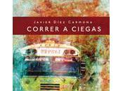 """Correr ciegas"" Javier Díez Carmona"