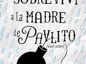 Como sobreviví madre Pavlito, Maria Frisa