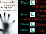 hombre máscara espejos Vicente Garrido Nieves Abarca