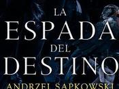 Espada Destino Andrzej Sapkowski Saga Geralt Rivia