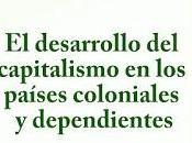 dice pablo gonzález casanova desarrollo capitalismo países coloniales dependientes?
