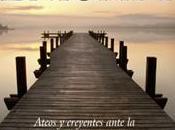 """Ateos creyentes ante incertidumbre """"Gran enigma"""""""