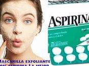 Mascarilla aspirina mejor exfoliante para piel