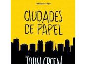 """Reseña """"CIUDADES PAPEL"""" John Green"""