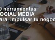 herramientas Social Media para impulsar negocio