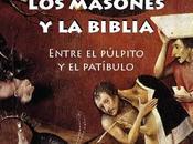 masones Biblia: Entre púlpito patíbulo