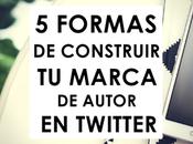Cómo construir marca como autor Twitter