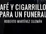 Café cigarrillos para funeral. Roberto Martínez Guzmán