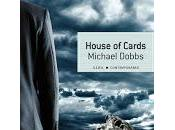 House Cards. Michael Dobbs