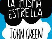 Bajo misma estrella- John Green/ Josh Boone (dr.)