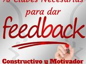 Claves siempre funcionan para feedback Constructivo Motivador verdad)